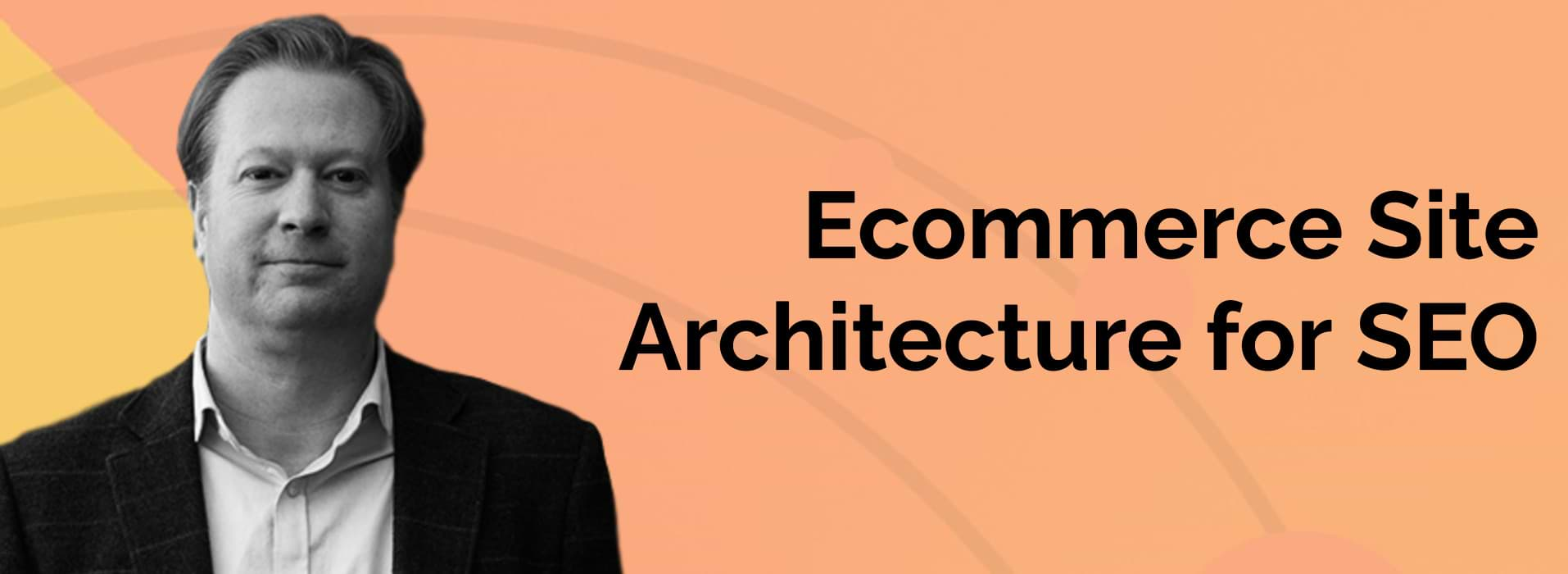 Ecommerce Site Architecture for SEO
