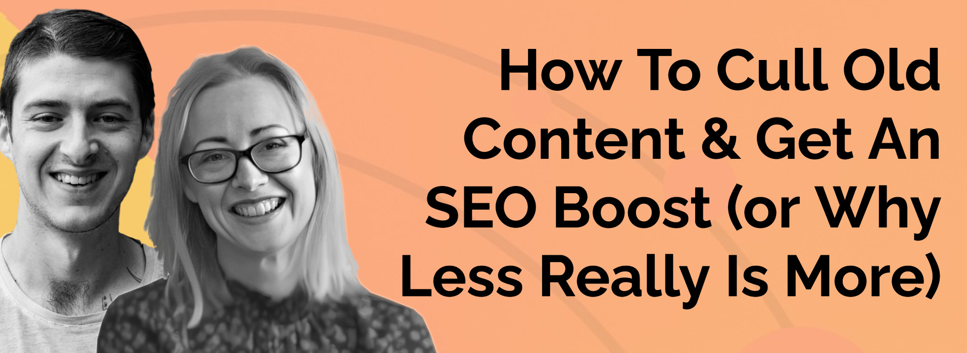 How To Cull Old Content & Get An SEO Boost - or Why Less Really Is More