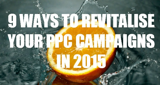 Banner: 9 Ways to Revitalise Your PPC Campaigns in 2015