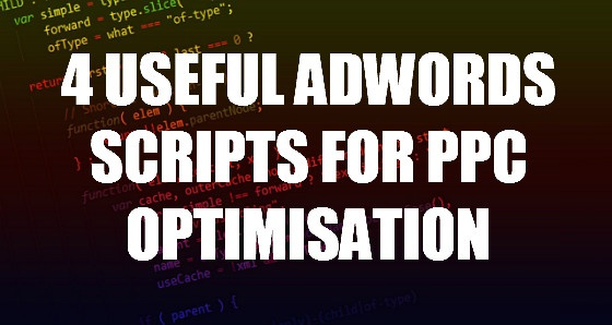 Banner: 4 Useful AdWords Scripts for PPC Optimisation