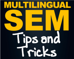 Multilingual SEM - Tips and Tricks