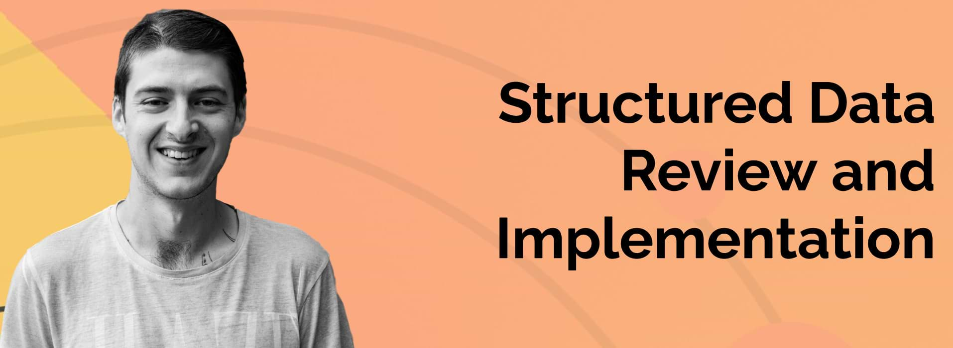 Structured Data Review and Implementation