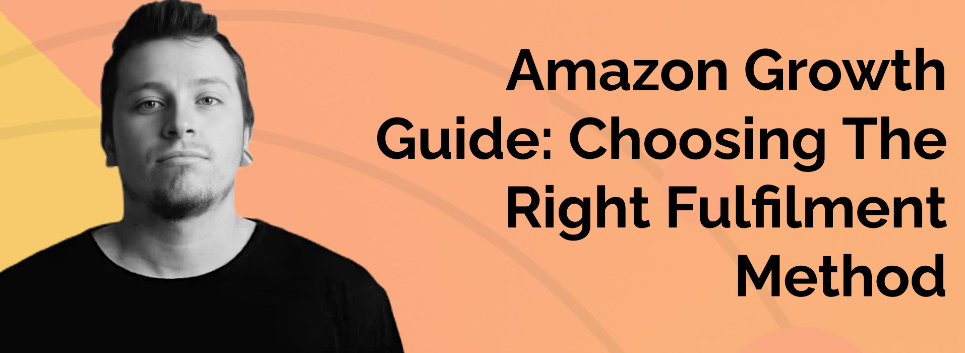 webinar REPLAY: Amazon Growth Guide - Choosing The Right Fulfilment Method