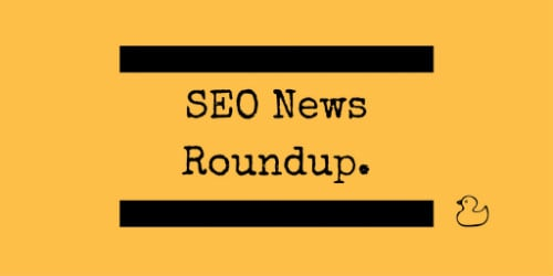 SEO news Roundup: Google's BERT Impacts 10% of Queries