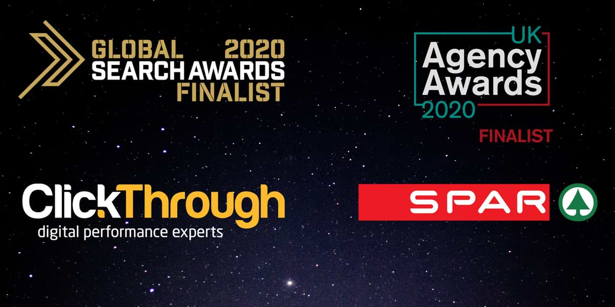 Not One But Two! ClickThrough and SPAR Reach The Finals of The Global Search Awards and UK Agency Awards